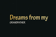 Dreams from my Grandfather